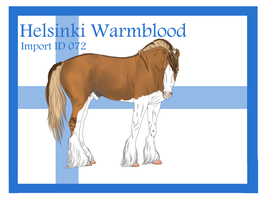 The Helsinki Warmblood Import ID 072# by LiaLithiumTM