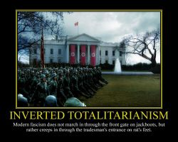Inverted Totalitarianism Motivational Poster by DaVinci41