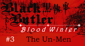 Black Butler: Blood Winter - Episode 3 by SavageScribe