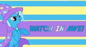 Watch in Awe! (Trixie Lulamoon) Wallpapper by Trivera935