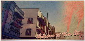 Welcome to Vice city by xSlipstone