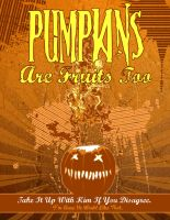 Pumpkins are fruits too. by demondeathx
