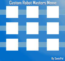 Custom Robot Masters Ideas Meme by SonicPal