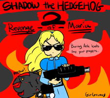 Shadow the Hedgehog 2 - Revenge of Maria by GirGrunny