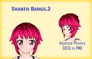 MMD- Shaken Bangs.2 -DL by MMDFakewings18