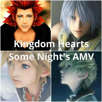 Kingdom Hearts -Some Night's- AMVLINK by oswald-luver