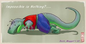 Impossible it nothing? by dark-maggot
