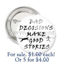 Bad Decisions Button by RavynCrescent