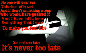 .::Its Never Too Late::. by XMayaChasesCookiesX