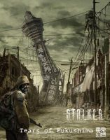 STALKER: TEARS OF FUKUSHIMA by Kieranoleary