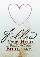 Follow Your Heart, but .. by Susvors