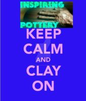 Keep calm and clay on commission by muffinthehamster11
