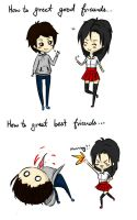 How to greet a friend by Kavilene
