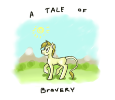 A Tale Of Bravery by ManicPixieNightmares