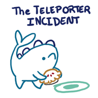 The Teleporter Incident by Sharkysaur