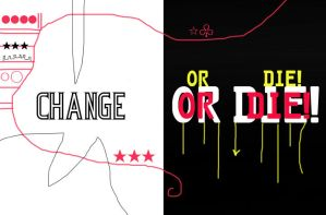 Change or DIE, yippie by OddDot