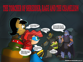 The Torcher Of Shredder,rage And The Chameleon by nicholasnrm123