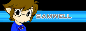 Samwell Games new Banner (Pls Sub :D) by Kokiri-Kidd