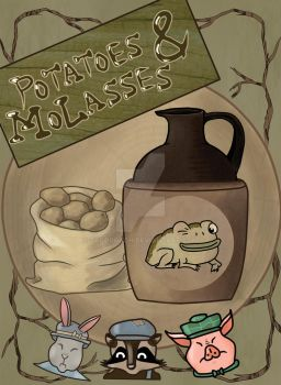 Potatoes and Molasses by tacoroach