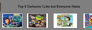 5 Cartoons I love but Everyone Else Hates by Toongirl18