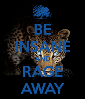Be Insane And Rage Away by LeopardSixteen