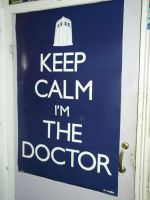 Doctor Who - 'Keep calm I'm the Doctor' Poster by DoctorWhoOne