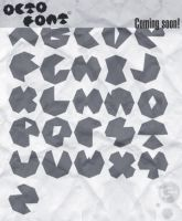 Octo font-coming soon by whatthehell123456789