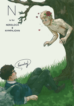 N is for NERDLOCK AND NYMPHJOHN by DaintyMendax