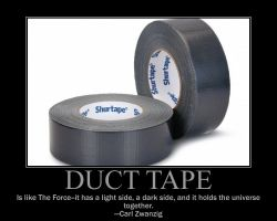 Duct Tape Force Quote by Onikage108