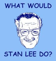 What Would Stan Lee Do? by T-Var