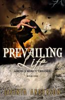 Prevailing Life by stacemyster