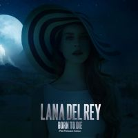 Lana Del Rey - Born To Die:The Paradise Edition by catherine2207