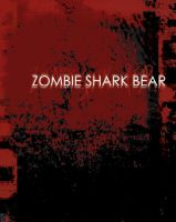 Zombie Shark Bear 0- This is a Zombie Page 2 by gpanthony