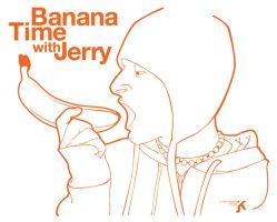 banana time with jerry by serealis