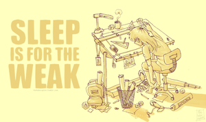 Sleep is for the weak by thehobosapien