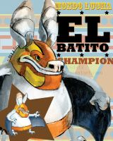 Champion El Batito by weremagnus