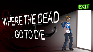 CC Title Card - Where the Dead Go to Die by EarthGwee