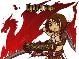 Nyxira Plays Dragon Age Origins by Brettdagirl
