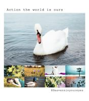 Action the world is ours by Heavensinyoureyes
