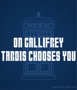 On Gallifrey TARDIS Choose You by dontblinktees