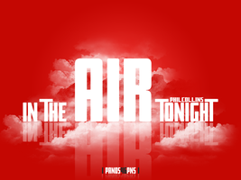 in the AIR tonight by panos46