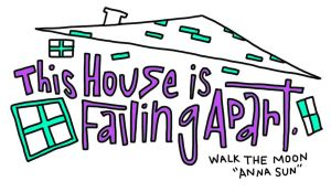 This House Is Falling Apart by monicasycamore17