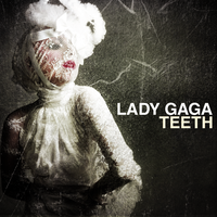 Lady GaGa - Teeth by other-covers