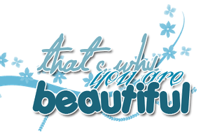 Thats why you are beautiful - PNG TEXT by emmalinepotter