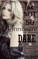 The Not So Innocent Dare by Musical-Riley