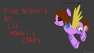Five Nigth's at Lil' Hashi's Cakes-RF Hashi Pony by HashiKirkland