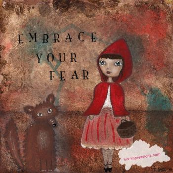Embrace Your Fear by immodica