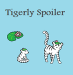 Tigerly Spoiler by emerlyrose