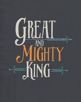 Great and Mighty King by Grace-like-rainx