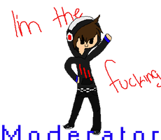 Did.Some.One.Say.MODERATOR? by FallenTheWolf